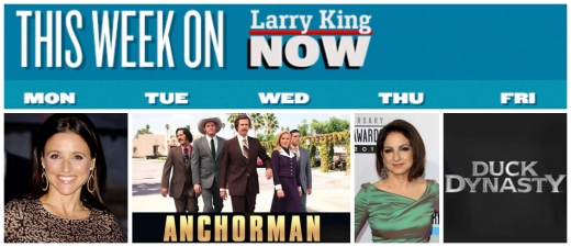 Best of Larry King Now 2013 with julia louis-dreyfus, Anchorman 2, Gloria Estefan & Duck Dynasty
