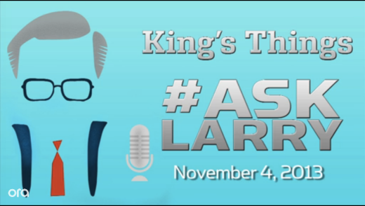 What Would You Ask Larry King? Nov 4th edition