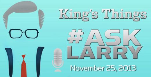 #AskLarry - November 25 2013