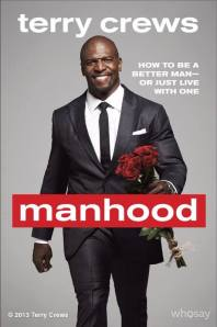 "Terry Crews ""Manhood"""