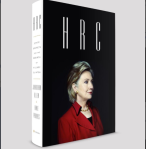 """HRC: State Secrets and the Rebirth of Hillary Clinton"""